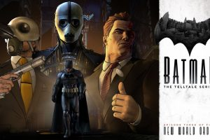 Batman: The Telltale Series' – Episode 3 launches this week