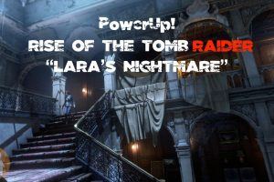 "Rise of the Tomb Raider: 20 Year Celebration ""Lara's Nightmare"""