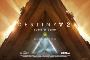 "Paris Games Week 2017 – Destiny 2 ""Curse of Osiris"" coming in December"