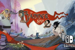 [CLOSED]Win copies of The Banner Saga 1 & 2 on Switch