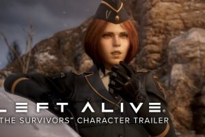 New Left Alive trailer focuses on the survivors