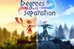Degrees of Separation Preview – Fire and Ice