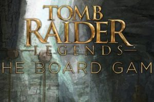 Tomb Raider Legends The Board Game coming soon