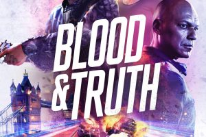 Blood and Truth Preview – Hold My Beer