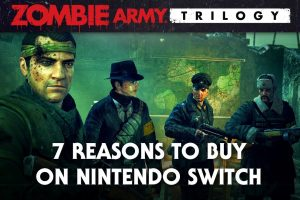 Rebellion gives you 7 reasons  to play Zombie Army Trilogy on Switch